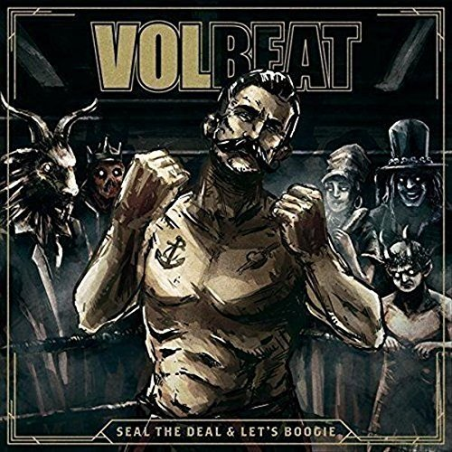 Seal The Deal & Let's Boogie by Volbeat (2016-08-03)