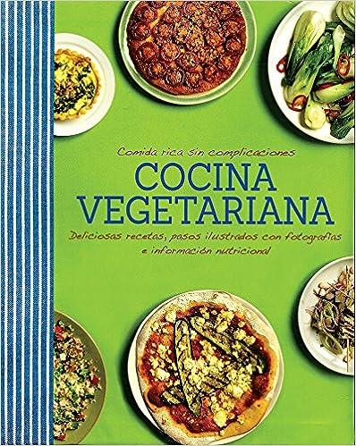 Cocina vegetariana comida rica sin complicaciones good - Comidas vegetarianas ricas ...