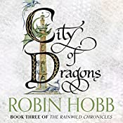 City of Dragons: The Rain Wild Chronicles, Book 3 | Robin Hobb