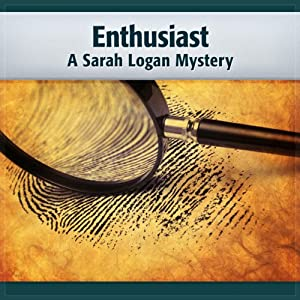 Enthusiast: A Tom Walker Mystery, Book 6 (A Sarah Logan Mystery) | [Deaver Brown]