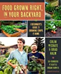 Food Grown Right, In Your Backyard: A...