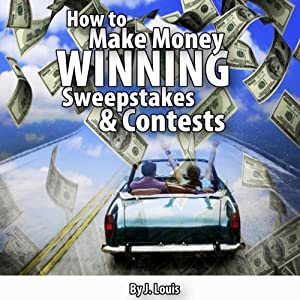 How to Make Money Winning Sweepstakes and Contests Audiobook