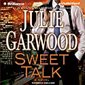 Sweet Talk: A Novel (       UNABRIDGED) by Julie Garwood Narrated by Angela Dawe