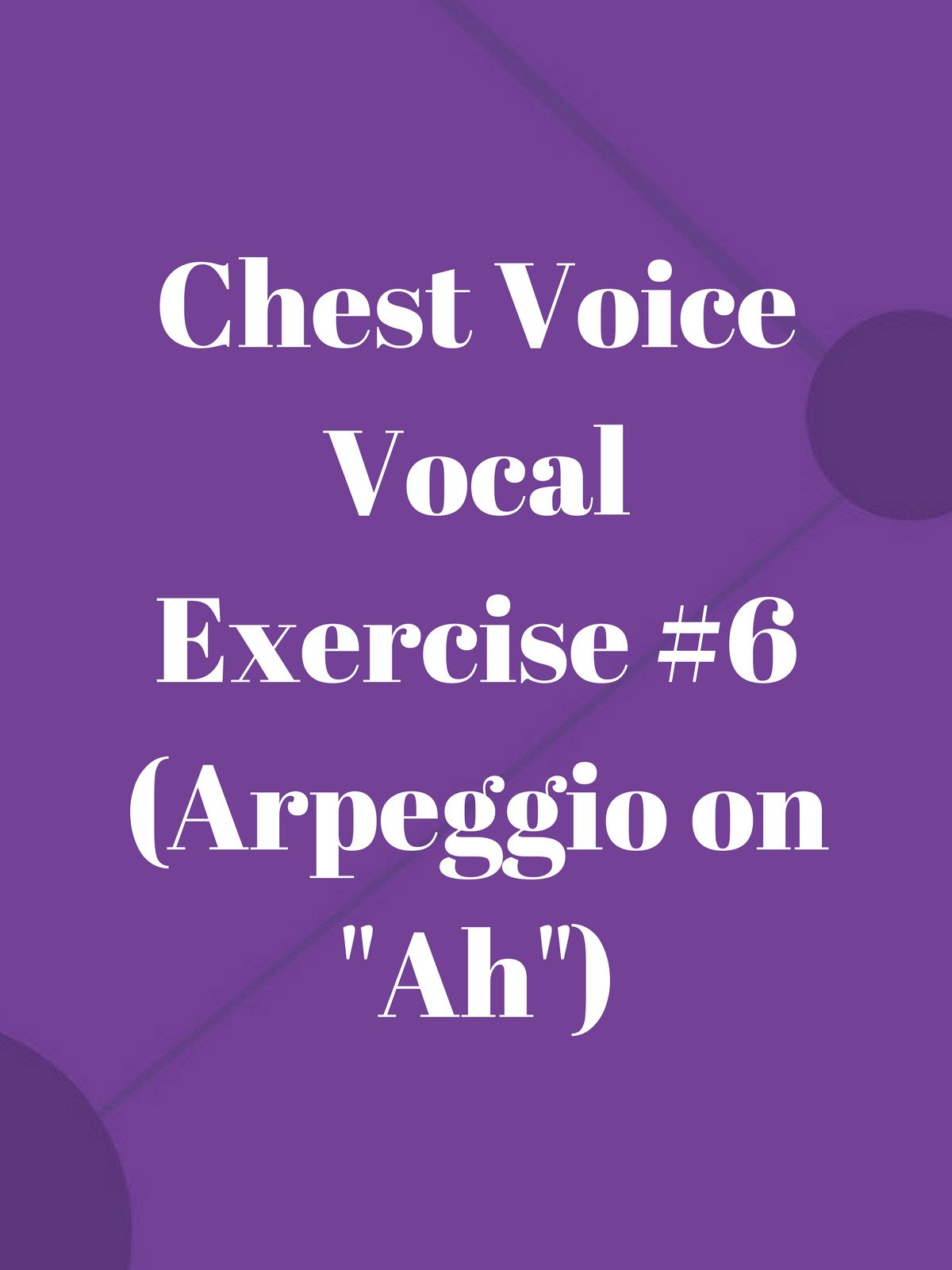 """Chest Voice Vocal Exercise #6 (Arpeggio on """"Ah"""")"""