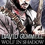 Wolf In Shadow: Jon Shannow, Book 1   David Gemmell