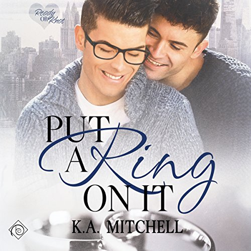 Put A Ring On It, Ready or Knot #1 - K.A. Mitchell