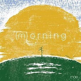 (m)orning