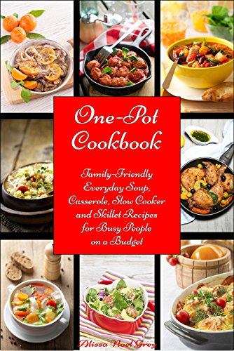 One-Pot Cookbook: Family-Friendly Everyday Soup, Casserole, Slow Cooker and Skillet Recipes Inspired by The Mediterranean Diet (Free Bonus: Superfood Salad Recipes) (Healthy Eating Made Easy Book 6) (Diabetic Crock Pot Cookbook compare prices)