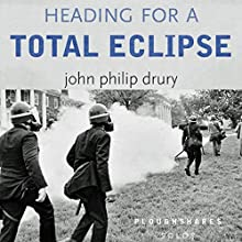 Heading for a Total Eclipse (       UNABRIDGED) by John Philip Drury Narrated by Jeffrey Kafer