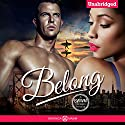 Belong Audiobook by Veronica Maxim Narrated by Yvonne Syn