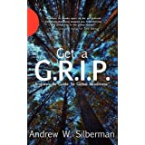 Get a G.R.I.P: Andrew's Ax Guide To Global Readiness ~ Andrew W. Silberman