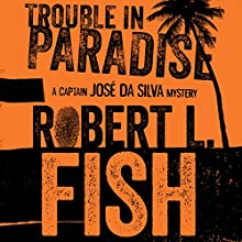 Trouble in Paradise (       UNABRIDGED) by Robert L. Fish Narrated by Joel Richards