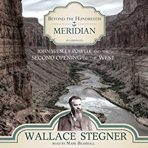 Beyond the Hundredth Meridian: John Wesley Powell and the Second Opening of the West | [Wallace Stegner]