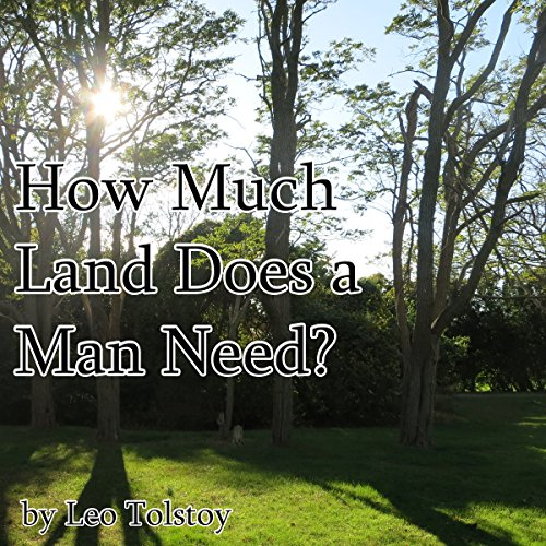 how much land does a man nee essay How much land does a man need - free download as word doc (doc), pdf file (pdf), text file (txt) or read online for free.