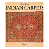 Indian Carpets / E. Gans-Ruedin ; Photographs by Leo Hilber ; Translated by Valerie Howard. - [Uniform Title:...