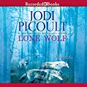 Lone Wolf (       UNABRIDGED) by Jodi Picoult Narrated by Natalia Payne, Louis Changchien, Celeste Ciulla, Nick Cordero, Angela Goethals, Mark Zeisler, Andy Paris