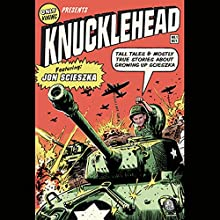 Knucklehead: Tall Tales and Almost True Stories of Growing Up Scieszka Audiobook by Jon Scieszka Narrated by Joshua Swanson