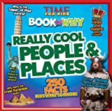 TIME for Kids Book of Why: Really Cool People and Places: 250 Facts Kids Want to Know
