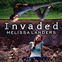 Invaded: Alienated, Book 2 (       UNABRIDGED) by Melissa Landers Narrated by Madeleine Lambert