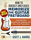 Guitar: How to Quickly and Easily Mem…