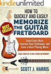 Guitar: How to Quickly and Easily Mem...