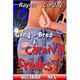 Gang-Bred by Carnival Freaks (Reluctant Breeding Erotica / Paranormal Seduction) (Bizarre Sex)di Rayna Corday