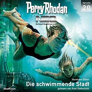 Die schwimmende Stadt (Perry Rhodan NEO 20) Hörbuch