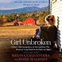 Girl Unbroken: A Sister's Harrowing Story of Survival from the Streets of Long Island to the Farms of Idaho Audiobook by Regina Calcaterra Narrated by Rosie Maloney, Regina Calcaterra
