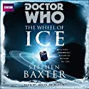 Doctor Who: Wheel of Ice Audiobook by Stephen Baxter Narrated by David Troughton