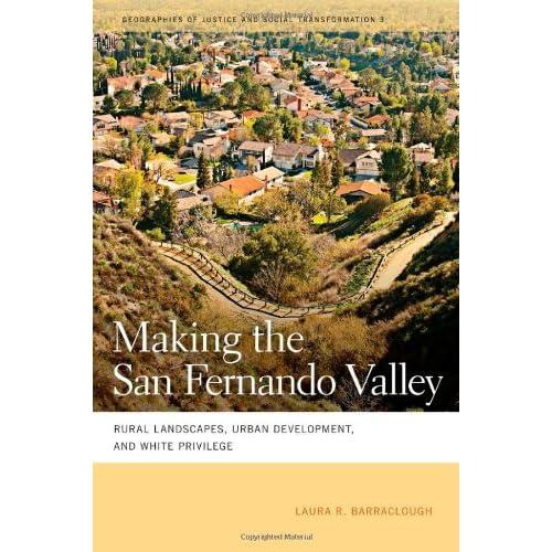 Making the San Fernando Valley: Rural Landscapes, Urban Development