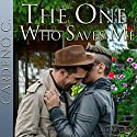 The One Who Saves Me: Home, Book 6 Audiobook by Cardeno C. Narrated by Alexander Collins