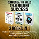 Communication skills, Team Building, and Success: 3 Books in 1 Audiobook by Ace McCloud Narrated by Joshua Mackey