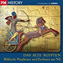Biblische Propheten und Eroberer am Nil (P.M. History - Das alte Ägypten) Hörbuch von  div. Gesprochen von: Christian Baumann, Sascha Priester
