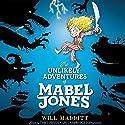 The Unlikely Adventures of Mabel Jones Hörbuch von Will Mabbitt Gesprochen von: Toby Jones