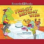 Froggy's Birthday Wish   Jonathan London