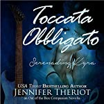 Toccata Obbligato - Serenading Kyra (Out of the Box) | Jennifer Theriot
