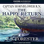 The Happy Return (       UNABRIDGED) by C. S. Forester Narrated by Christian Rodska
