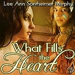 What Fills the Heart | Lee Ann Sontheimer Murphy