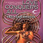 Love Conquers All | Fred Saberhagen