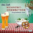 Weißwurstconnection (Franz Eberhofer 8) Hörbuch von Rita Falk Gesprochen von: Christian Tramitz