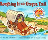 Roughing It on the Oregon Trail (Time-Traveling Twins) (0060270659) by Diane Stanley