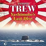 Yashimoto's Last Dive | Antony Trew