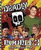 Deadly Doodle Book 3 Steve Backshall