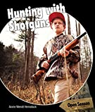 Hunting With Shotguns (Open Season)