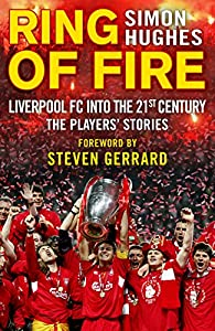 Ring of Fire: Liverpool into the 21st century: The Players' Stories from Transworld Digital