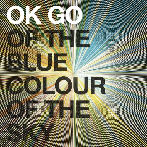 OK Go - Of the Blue Colour of the Sky Extra Nice Edition - Zortam Music