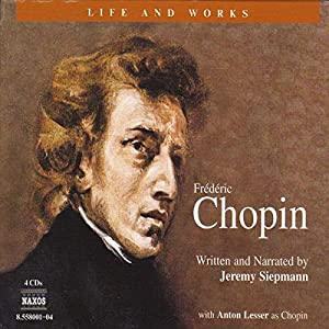 The Life and Works of Frédéric Chopin Audiobook