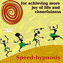 Speed-hypnosis for achieving more joy of life and cheerfulness (       UNABRIDGED) by Michael Bauer Narrated by Gabriele Schönenberger