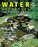 img - for Water Gardening for the Northwest book / textbook / text book