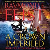 A Crown Imperiled: Book Two of the Chaoswar Saga | [Raymond E. Feist]